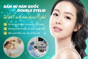 Bấm mí Hàn Quốc Double eyelid – Mắt 2 mí đẹp tự nhiên sau 15 phút